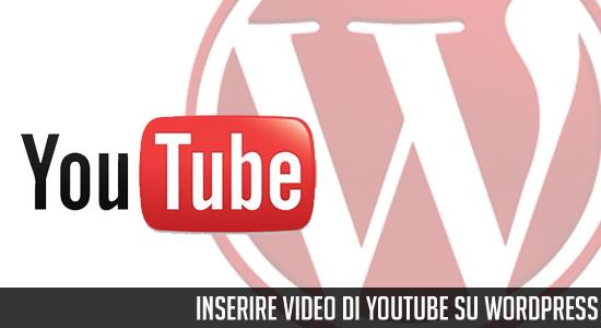 Inserire video di youtube in wordpress, i plugin non servono più!
