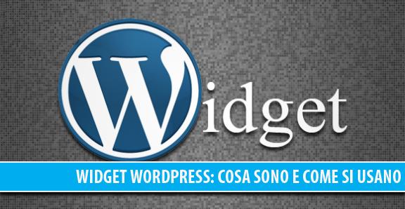 Widget WordPress: cosa sono e come funzionano