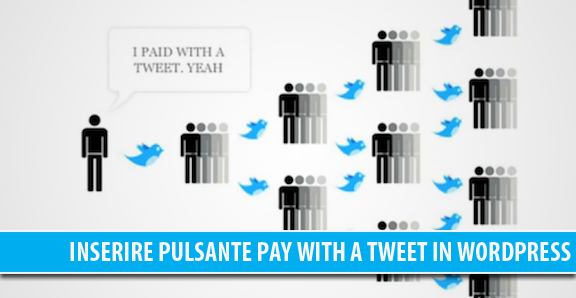 Come inserire pulsante Pay with a Tweet in WordPress senza plugin