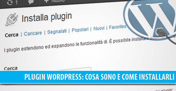 Plugin WordPress: cosa sono e come installarli
