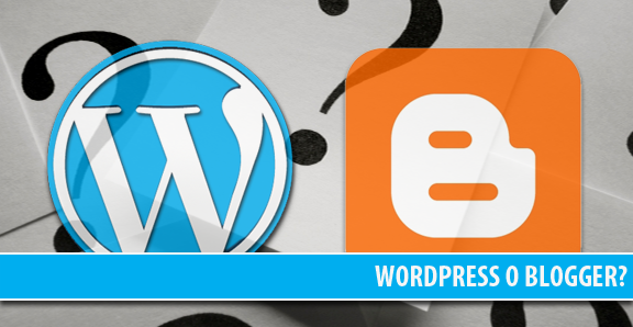 WordPress o Blogger?