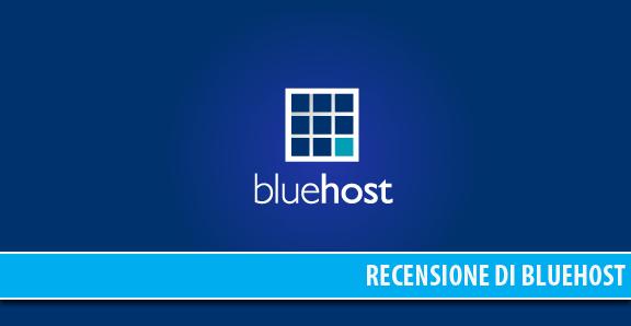 Recensione di BlueHost - hosting condiviso professionale a buon prezzo