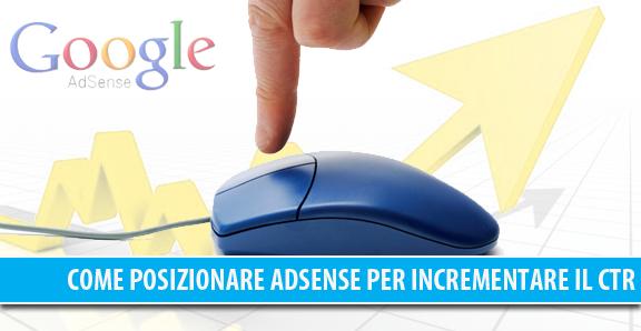 Come dovresti posizionare i banner AdSense per aumentare il CTR e guadagni