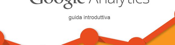Guida introduttiva a Google Analytics per principianti