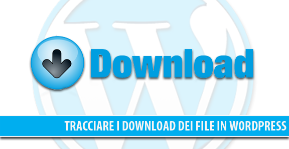 Tracciare i download dei file in WordPress