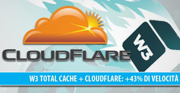 W3 Total Cache + CloudFlare: che accoppiata formidabile! +43% di velocità!
