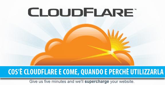 Cos'è CloudFlare e come, quando e perchè utilizzare questa CDN