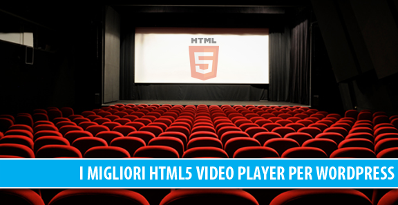 I migliori HTML5 Video Player per WordPress