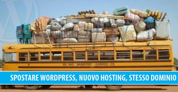 Spostare WordPress da un hosting ad un altro mantenendo lo stesso dominio
