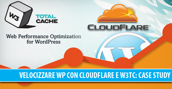 Velocizzare WordPress con CloudFlare CDN e W3 Total Cache, case study