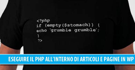 Eseguire il codice php all'interno di articoli e pagine in WordPress