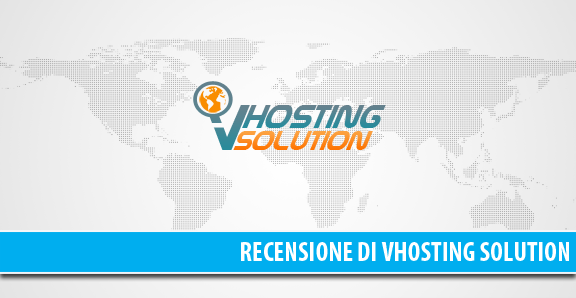 Recensione Vhosting Solution - ottimo hosting provider in italiano