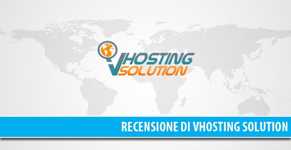 Recensione Vhosting Solution - ottimo hosting provider in italiano