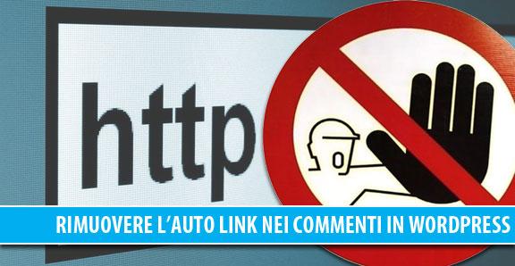 Rimuovere gli auto link nei commenti in WordPress senza plugin