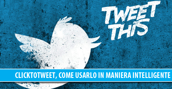 ClickToTweet, come usarlo in maniera intelligente
