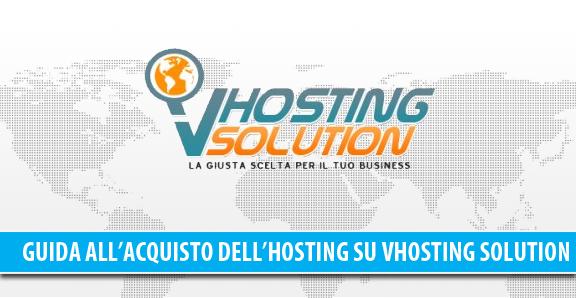 Come comprare l'hosting su VHosting Solution, guida passo passo