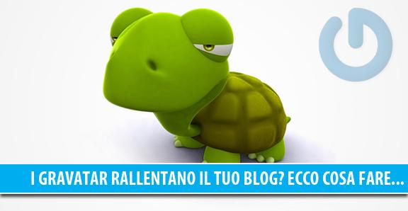 I Gravatar rallentano il tuo blog? Sì. Ecco cosa fare...