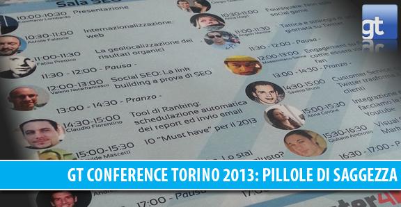 GT Conference di Torino 2013: pillole di saggezza