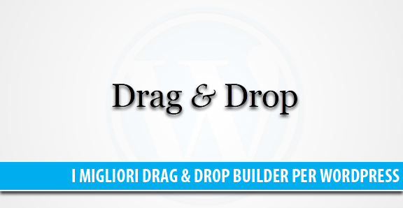 WordPress Drag & Drop Theme e Page Builder: i migliori temi e plugin