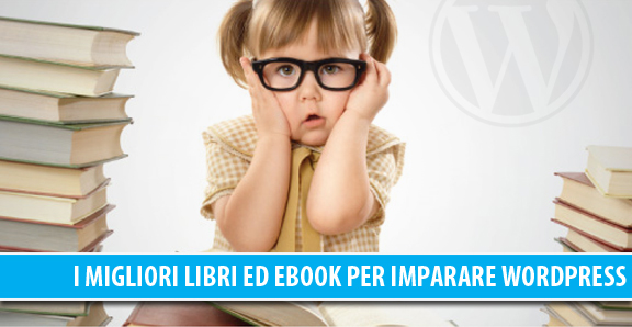 Imparare WordPress: i migliori Libri e Ebook