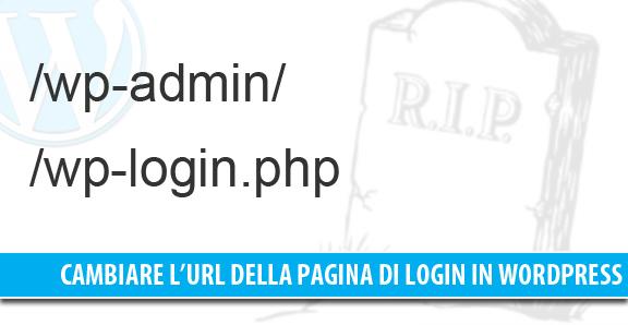 Cambiare l'URL di Login wp-login e wp-admin per aumentare la sicurezza di WordPress
