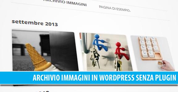 Creare una pagina archivio immagini senza plugin in WordPress
