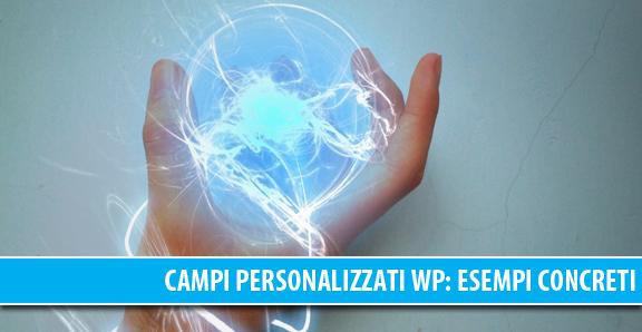 Campi personalizzati in WordPress: esempi concreti d'utilizzo