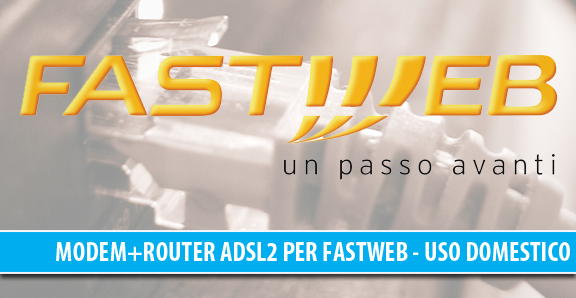 Modem Router ADSL WiFi Fastweb: quale scegliere per uso domestico