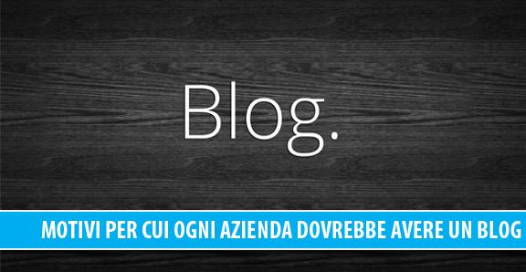 17 motivi per cui ogni azienda dovrebbe avere un blog