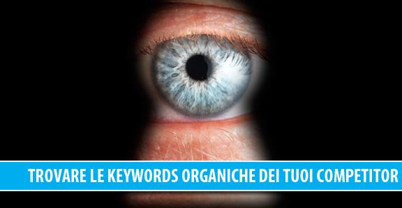 Trovare le parole chiave organiche dei tuoi competitor, 4 strumenti gratuiti