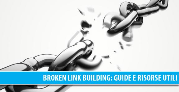 Broken Link Building: guide, risorse e spunti utili